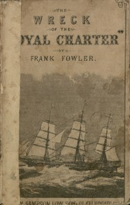 """Cover of The Wreck of the """"Royal Charter""""Compiled from Authentic Sources, with Some Original Matter"""