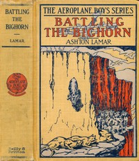 Cover of Battling the Bighorn; or, The Aeroplane in the Rockies