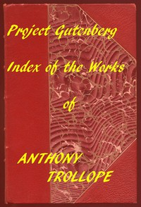 Cover of Index of the Project Gutenberg Works of Anthony Trollope