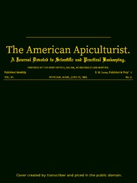Cover of The American Apiculturist. Vol. III. No. 6, June 15, 1885A Journal Devoted to Scientific and Practical Beekeeping