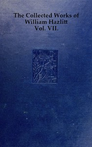 Cover of The Collected Works of William Hazlitt, Vol. 07 (of 12)