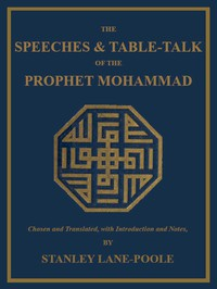Cover of The Speeches & Table-Talk of the Prophet Mohammad