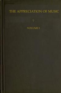 The Appreciation of Music - Vol. 1 (of 3)