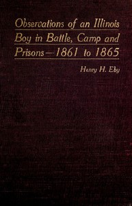 Cover of Observations of an Illinois Boy in Battle, Camp and Prisons—1861 to 1865