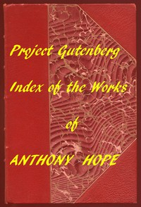 Index of the Project Gutenberg Works of Anthony Hope