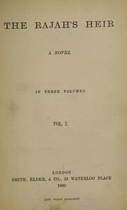 The Rajah's HeirA Novel in 3 volumes