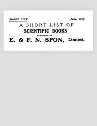 A Short List of Scientific Books Published by E. & F. N. Spon, Limited. June 1913