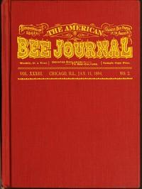 The American Bee Journal, Volume XXXIII, No. 2, January 11, 1894