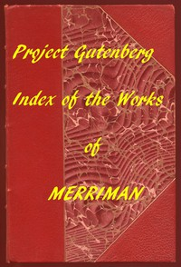 Cover of Index of the Project Gutenberg Works of Henry Seton Merriman