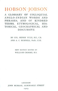 Cover of Hobson-Jobson A Glossary of Colloquial Anglo-Indian Words and Phrases, and of Kindred Terms, Etymological, Historical, Geographical and Discursive