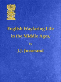 Cover of English Wayfaring Life in the Middle Ages (XIVth Century)