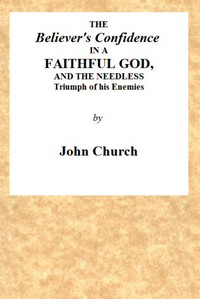 Cover of The Believer's Confidence in a Faithful God and the Needless Triumph of His Enemies Considered, in a Sermon, Preached on Lord's Day Morning, November 23, 1817, at Seven O'clock, at the Surrey Tabernacle