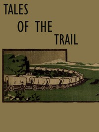 Cover of Tales of the Trail: Short Stories of Western Life