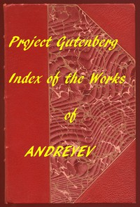 Index of the Project Gutenberg Works of Leonid Andreyev