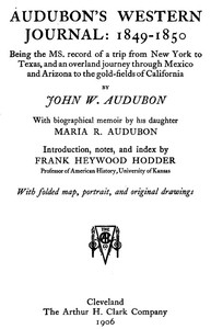 Cover of Audubon's western journal: 1849-1850 Being the MS. record of a trip from New York to Texas, and an overland journey through Mexico and Arizona to the gold-fields of California