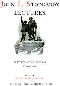 John L. Stoddard's Lectures, Vol. 01 (of 10) Norway, Switzerland, Athens, Venice