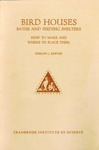 Cover of Bird Houses, Baths and Feeding Shelters: How to Make and Where to Place Them