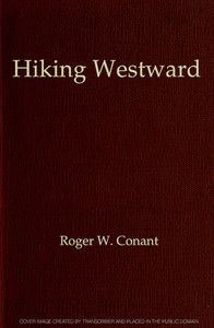 Cover of Hiking Westward Being the Story of Two Boys Whose Ambition Led Them to Face Privations and Hardships in Their Quest of a Home in the Great West