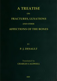 Cover of A Treatise on Fractures, Luxations, and Other Affections of the Bones