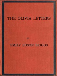 Cover of The Olivia Letters Being Some History of Washington City for Forty Years as Told by the Letters of a Newspaper Correspondent