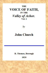 Cover of The Voice of Faith in the Valley of Achor: Vol. 1 [of 2]being a series of letters to several friends on religious subjects