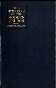Cover of The Hymn-Book of the Modern Church: Brief studies of hymns and hymn-writers