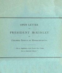 Cover of Open Letter to President McKinley by Colored People of Massachusetts