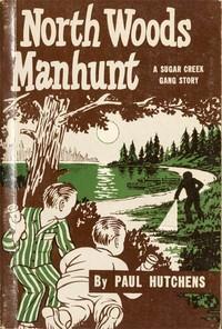 North Woods Manhunt (A Sugar Creek Gang Story)