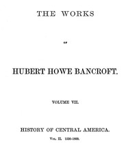 Cover of History of Central America, Volume 2, 1530-1800 The Works of Hubert Howe Bancroft, Volume 7