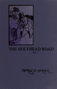 Cover of The Holyhead Road: The Mail-coach Road to Dublin. Vol. 1