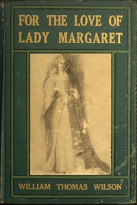 Cover of For the Love of Lady Margaret: A Romance of the Lost Colony