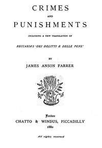 Crimes and PunishmentsIncluding a New Translation of Beccaria's 'Dei Delitti e delle Pene'