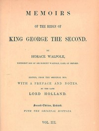 Cover of Memoirs of the Reign of King George the Second, Volume 3 (of 3)
