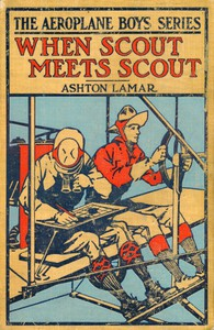 When Scout Meets Scout; or, The Aeroplane Spy