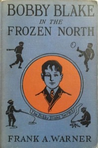 Cover of Bobby Blake in the Frozen North; Or, The Old Eskimo's Last Message