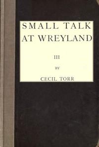 Cover of Small Talk at Wreyland. Third Series
