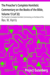 Cover of The Preacher's Complete Homiletic Commentary on the Books of the Bible, Volume 13 (of 32)The Preacher's Complete Homiletic Commentary on the Book of the Proverbs