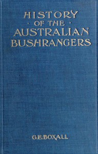 #freebooks – History of the Australian Bushrangers by George E. Boxall – published 1899