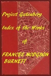 Cover of Index of the Project Gutenberg Works of Frances Hodgson Burnett