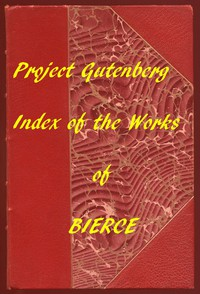Index of the Project Gutenberg Works of Ambrose Bierce