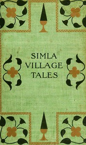 Simla Village Tales; Or, Folk Tales from the Himalayas