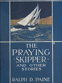 Cover of The Praying Skipper, and Other Stories