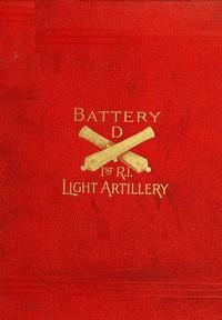 Cover of Battery D First Rhode Island Light Artillery in the Civil War
