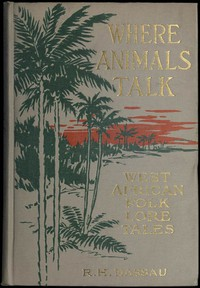Cover of Where Animals Talk: West African Folk Lore Tales