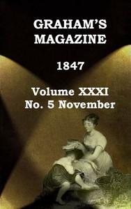 Graham's Magazine, Vol. XXXI, No. 5, November 1847