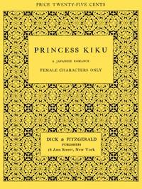 Princess Kiku: A Japanese Romance. A Play for Girls