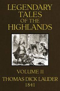 Legendary Tales of the Highlands (Volume 2 of 3)A sequel to Highland Rambles