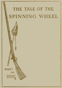 Cover of The Tale of the Spinning Wheel