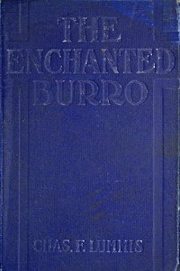 The Enchanted BurroAnd Other Stories as I Have Known Them from Maine to Chile and California