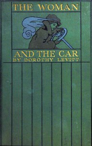 The Woman and the Car A Chatty Little Handbook for All Women Who Motor or Who Want to Motor